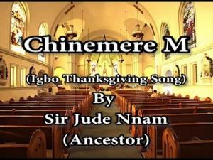 Sir Jude Nnam - Chinemerem (Igbo Catholic Thanksgiving Song)