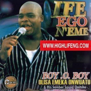 Boy O Boy Onwuatu - Ife Ego N'eme
