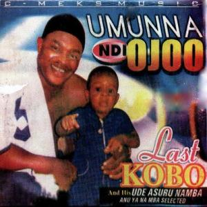 FULL ALBUM: Last Kobo and his Ude Asuru Namba - Umunna Ndi Ojoo (Igbo Highlife Songs Audio)