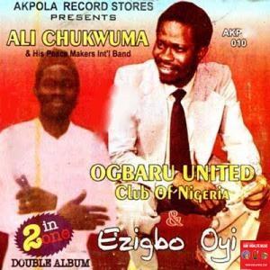 Ali Chukwuma (Chuks) - Ezigbo Oyi | Igbo Highlife Music