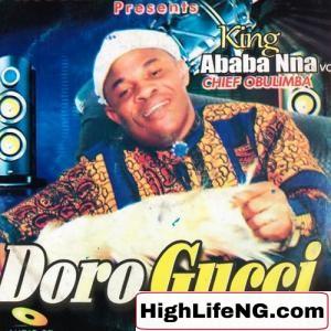 King Ababa Nna - Nsogbu Uwa (Latest Igbo Bongo Highlife Music)