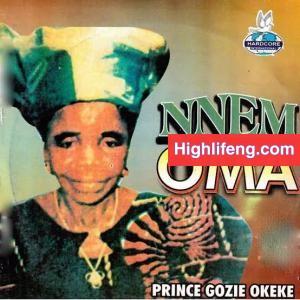 Prince Gozie Okeke - Gozie Nnem (Nnem Oma)