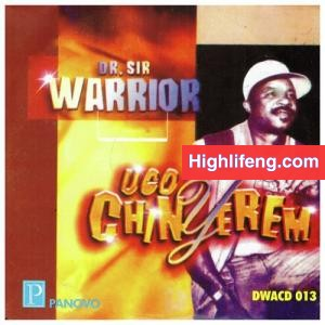 Dr Sir Warrior ft. Oriental Brothers - Ugo Chinyerem
