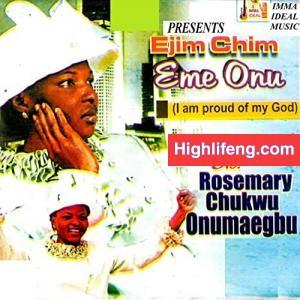 Rosemary Chukwu Onumaegbu - Ejim Chim Eme Onu (Full Gospel Music Album)