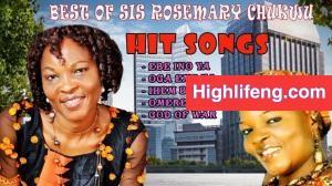 Best Of Rosemary Chukwu - Ebe Ino Ya