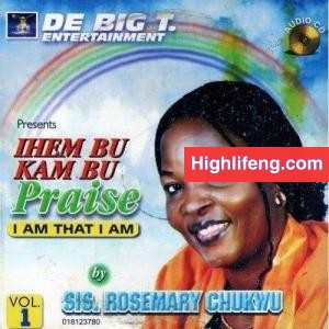 Rosemary Chukwu Onumaegbu - Ihem Bu Kam Bu (I AM THAT I AM) | Igbo Gospel Music