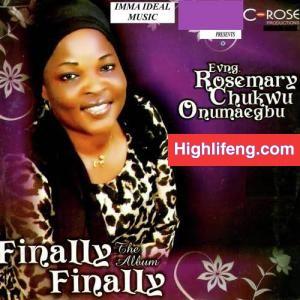 Rosemary Chukwu - Finally Finally