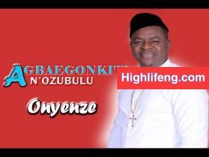 Chief Onyenze Nwa Amobi - AGBA EGO NKITI Na Ozubulu (AGBAEGONKITI) | Latest Nigerian Highlife Music Hits 2020