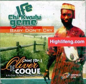 Chief Dr Oliver De Coque - Ife Chi Kwulu Ga Eme (Onye Zogbulu Nwambe)