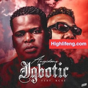 Anyidons & Kcee - Igbotic | Latest Igbo Nigeria Music