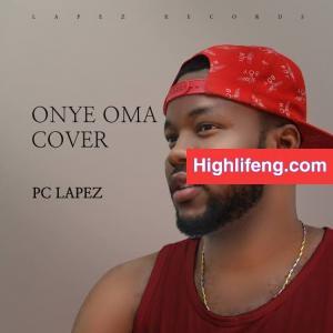 PC Lapez - Onye Oma