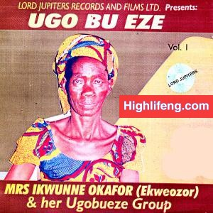 Mrs Ikwunne Okafor and Her Ugobueze Group - Egwu Amakom