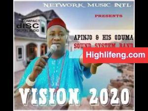 Apinjo Okenwa Oduma - Vision 2020 (Latest Igbo Highlife music)