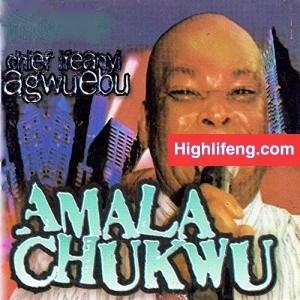 Chief Ifeanyi Agwuedu - Amala Chukwu