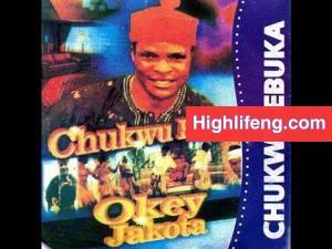 Okey Jakota - Chukwu Ebuka | Best Igbo Highlife Music