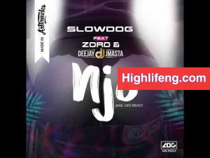 SlowDog - Njo Ft. Zoro And Deejay JMasta