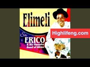 Sir Erico - Egwu Erico Ejezugo (Atu Mbamba)