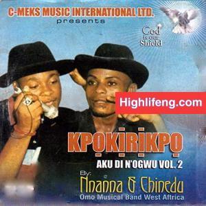 Nnanna & Chinedu - Kpokirikpo (Aku Di Na Ogwu) Vol. 2