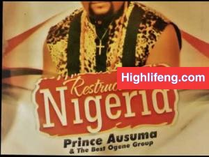 FULL ALBUM: Prince Ausuma Malaika – Restructure Nigeria | Ogene Igbo Best Music 2020
