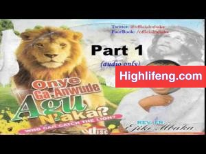 Rev. Father Ejike Mbaka - Onye Ga Anwude Agu Naka (Who Can Catch The Lion) | Full Album