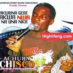 Achuba Chisco Umuleri - Ego Aburo Nwa