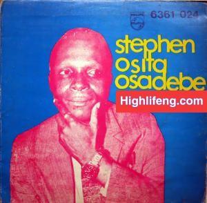 Chief Stephen Osita Osadebe - Egbunam