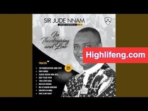 Sir Jude Nnam - In Thanksgiving and Love