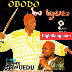 Chief Ifeanyi Agwuedu - Obodo Bu Igwe