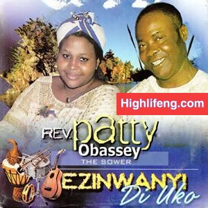 Patty Obasi (Obassey) - Onye Kwere Ekwe