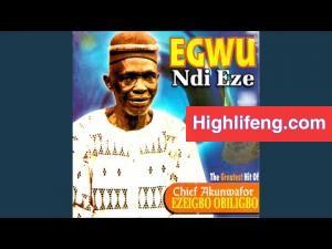 Chief Akunwafor Ezigbo Obiligbo - Ono Nenyi