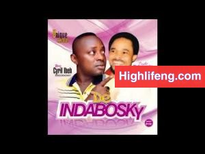 Prophet Chukwuemeka Odumeje & Cyril Ibeh - De Indabosky (All tracks)