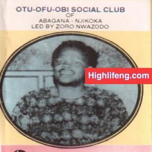Otu Ofu Obi Social Club of Abagana Njikoka - Obodo Ayi Malu Nma