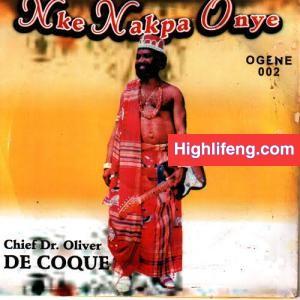 Chief Dr Oliver De Coque - Nke Nakpa Onye