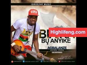 Agbalanze Onyeka Okeke - Biafra Bu Anyike