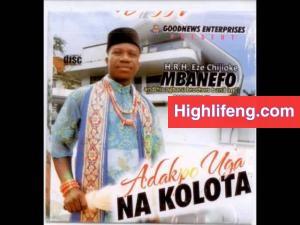 FULL ALBUM: Chijioke Mbanefo - Adakpo Uga Na Kolota