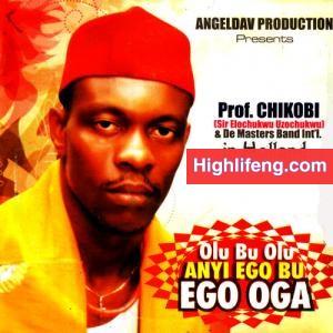 Prof Chikobi - Ome Ogo Ga Adi