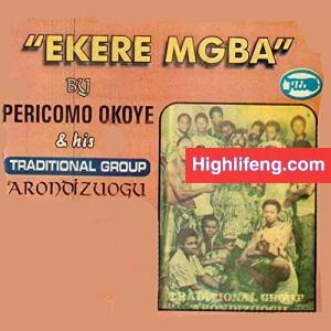 Chief Pericoma Okoye - Ebube Agu (Ekere Mgba Vol. 2)