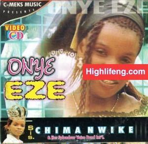 Sis. Chima Nwike - Onye Eze (Vol. 1) | Igbo Gospel Music