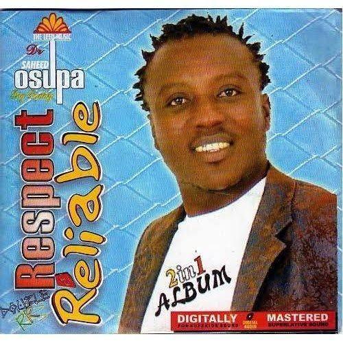 Saheed Osupa - Respect (Latest Yoruba Fuji Songs)