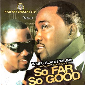 FULL ALBUM: Wasiu Alabi Pasuma - So Far So Good (Latest Fuji Music 2020)