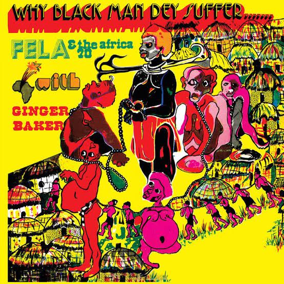 Fela Kuti - Why Black Man Dey Suffer | Nigeria 1971| (Full Album) | Latest  Afrobeat Song 2020