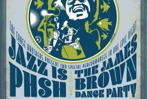 Jazz Is Phsh and The James Brown Dance Party @ The Capitol Theatre | Port Chester | New York | United States