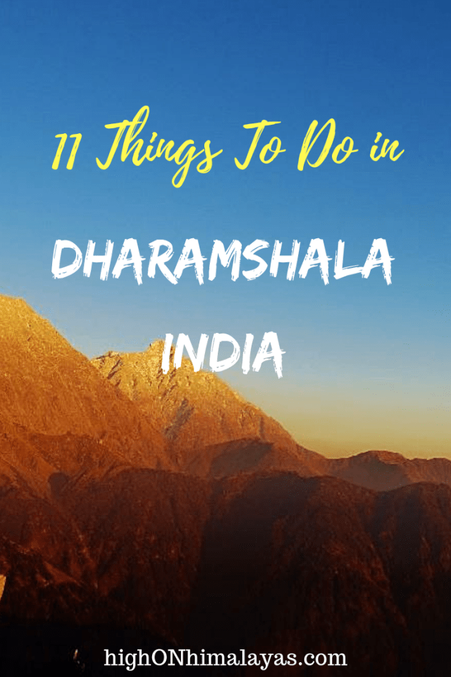 11 Things you need to do in Dharamshala India #Travel #Himalayas #HighOnHimalayas