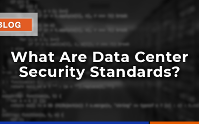 What Are Data Center Security Standards?