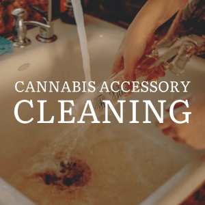 Cannabids Accessory Cleaning
