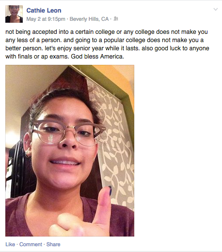 """Above is Leon's Facebook post on May 2. The post reads: """"not being accepted into a certain college or any college does not make you any less of a person. and going to a popular college does not make you a better person. let's enjoy senior year while it lasts. also good luck to anyone with finals or ap exams. God bless America."""""""