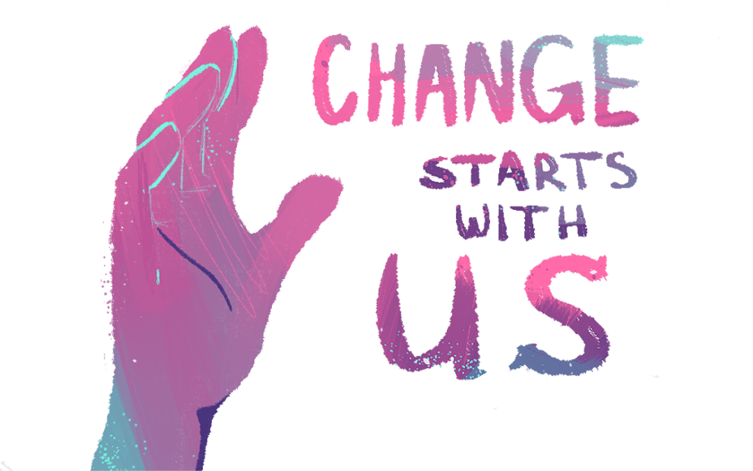 New Story Series: Change Starts with Us