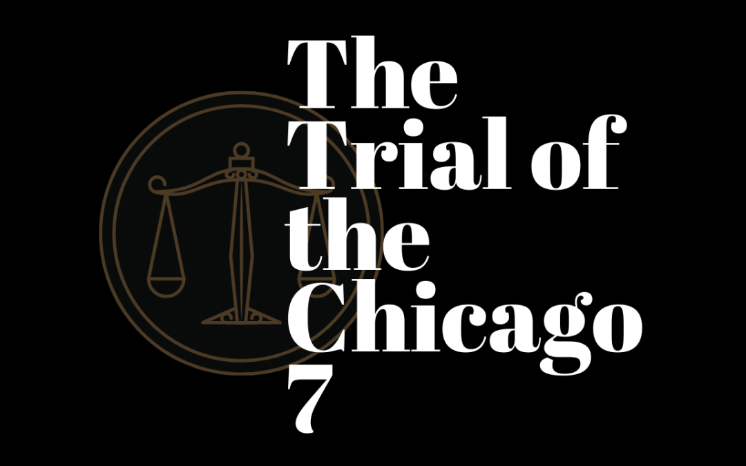 Opinion: 'Trial of the Chicago 7' reveals parallels between 1968 and today