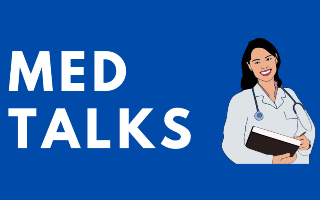 MedTalks: Welcome to the healthcare field