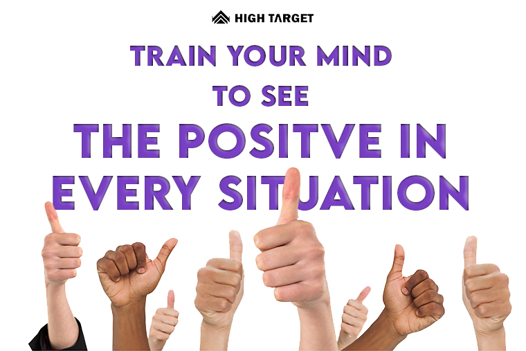 train your mind to see the positive in every situation for get financial independence